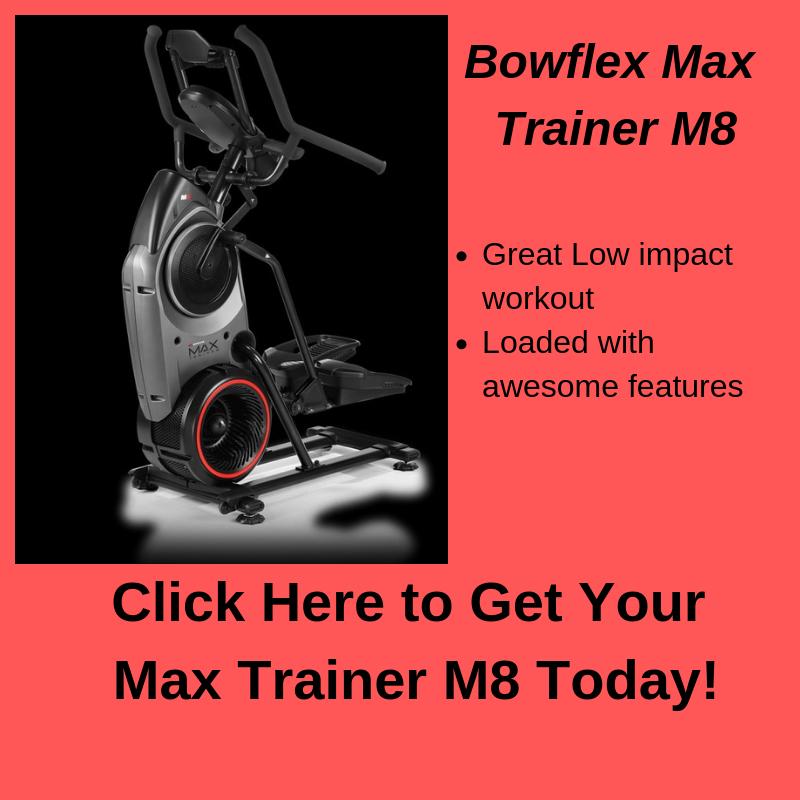 Get your Bowflex Max Trainer M8