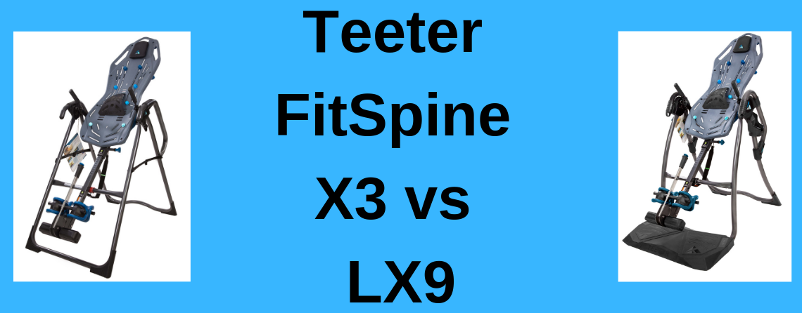 Teeter Fitspine X3 Vs Lx9 Inversion Table Review